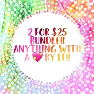 2 for $25 anything with a 💖 by it
